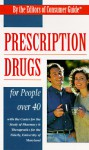 Prescription Drugs for People Over 40 - Consumer Guide