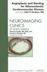 Stenosis, Angioplasty, Stenting, An Issue of Neuroimaging Clinics - C. Derdeyn, Mauricio Castillo, Suresh Mukherji