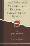 A Critical and Exegetical Commentary on Genesis (Classic Reprint) - John Skinner