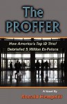 The Proffer: How America's Top Id Thief Debriefed 5 Million Ex-Felons - Ronald Keith Hemphill