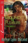 Bound by Pleasure (Owned 1) - Anitra Lynn McLeod