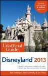 The Unofficial Guide to Disneyland 2013 (Unofficial Guides) - Bob Sehlinger, Seth Kubersky, Len Testa