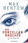 Das Porzellanmädchen: Psychothriller - Max Bentow