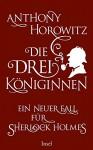 Die drei Königinnen. Ein neuer Fall für Sherlock Holmes - Anthony Horowitz, Lutz-W. Wolff