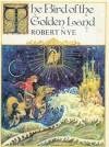 The Bird of the Golden Land - Robert Nye, Krystyna Turska