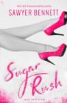 Sugar Rush: A Sugar Bowl Novel - Sawyer Bennett