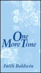 One More Time - Faith Baldwin