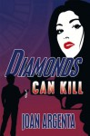 Diamonds Can Kill - Joan Argenta