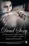 Dead Sexy: 20 Paranormal Erotic Stories - Antonia Adams