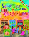 Something's Happening on Calabash Street: A Story with Thirteen Recipes - Judith Ross Enderle, Donna Ingemanson