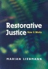 Restorative Justice: How It Works - Marian Liebmann