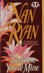Because You're Mine - Nan Ryan