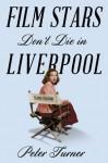 Film Stars Don't Die in Liverpool - Peter Turner