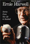 Ernie Harwell : Stories From My Life in Baseball (Honoring a Detroit Legend) - Ernie Harwell