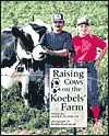 Raising Cows on the Koebels' Farm - Alice K. Flanagan, Romie Flanagan