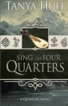 Sing the Four Quarters: A Quarters Novel - Tanya Huff