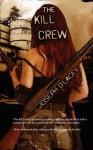 The Kill Crew - Joseph D'Lacey