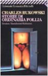 Storie di ordinaria follia - Charles Bukowski, Pier Francesco Paolini