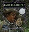 The Faithful Friend - Robert D. San Souci