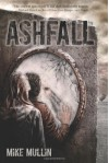 Ashfall by Mullin, Mike 1st (first) edition [Hardcover(2011)] - Mike Mullin