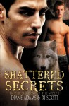 Shattered Secrets (in the Shadow of the Wolf #1) - R.J. Scott, Diane Adams