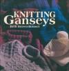 Knitting Ganseys - Beth Brown-Reinsel