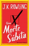 Uma Morte Súbita - Alberto Gomes, Manuel Alberto Vieira, Marta Fernandes, J.K. Rowling