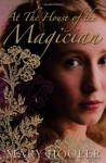 At the House of the Magician - Mary Hooper