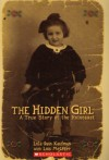 The Hidden Girl: A True Story of the Holocaust - Lola Rein Kaufman, Lois Metzger