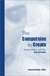 The Compulsion To Create: A Psychoanalytic Study Of Women Artists - Susan Kavaler-Adler