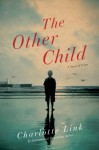 The Other Child: A Novel - Charlotte Link
