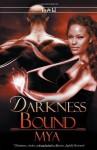 Darkness Bound - Mya