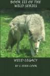 Wild Legacy - C. Fern Cook