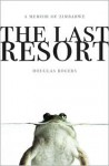 The Last Resort: A Memoir of Zimbabwe - Douglas Rogers