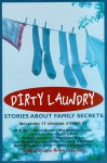 Dirty Laundry: Stories About Family Secrets - Lisa Rowe Fraustino, M. E. Kerr, Richard Peck, Bruce Coville, Rita Williams-Garcia, Chris Crutcher, Graham Salisbury, Laurie Halse Anderson, Anna Grossnickle Hines, Susan Campbell Bartoletti, Dian Curtis Regan