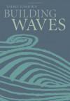 Building Waves - Taeko Tomioka, Louise Heal Kawai