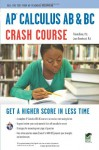 AP Calculus AB & BC Crash Course Book + Online - Staff of REA, Joan Marie Rosebush, J. Rosebush, Advanced Placement, Calculus Study Guides