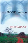 The Good Doctor - Damon Galgut