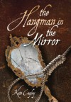 The Hangman in the Mirror - Kate Cayley