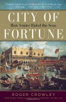 City of Fortune: How Venice Ruled the Seas - Roger Crowley