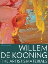 Willem de Kooning: The Artist's Materials - Susan F. Lake