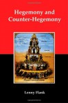 Hegemony and Counter-Hegemony: Marxism, Capitalism, and their Relation to Sexism, Racism, Nationalism, and Authoritarianism - Lenny Flank