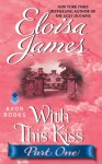 With This Kiss: Part One - Eloisa James