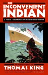 The Inconvenient Indian: A Curious Account of Native People in North America - Thomas King