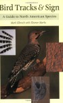 Bird Tracks & Sign : A Guide to North American Species - Mark Elbroch, Eleanor Marks