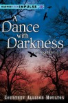 A Dance with Darkness: An Angelfire Novella (HarperTeen Impulse) - Courtney Allison Moulton