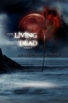 The Living and the Dead - ANTHONY J. ENCISO