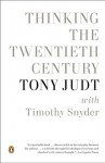 Thinking the Twentieth Century - Tony Judt, Timothy Snyder