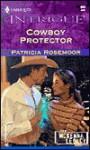 Cowboy Protector (The McKenna Legacy) - Patricia Rosemoor