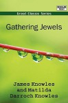 Gathering Jewels - James Knowles